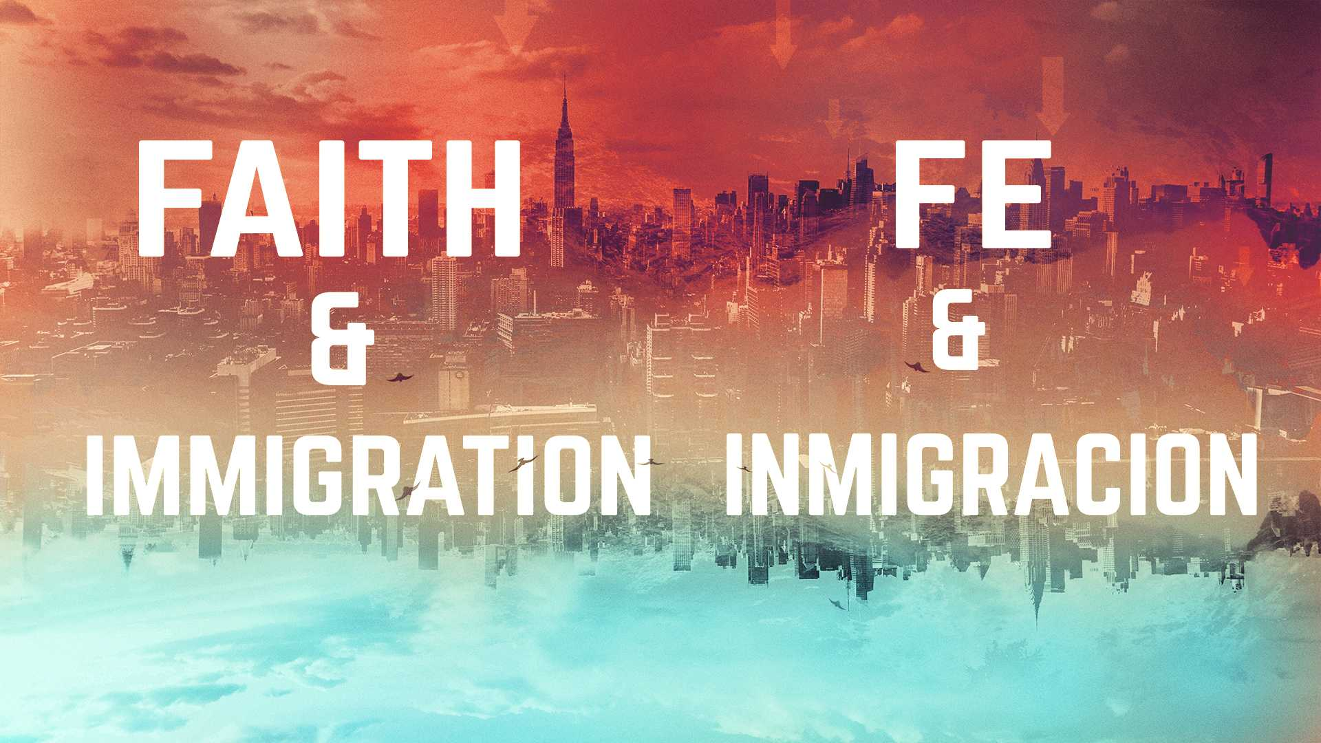 Faith & Immigration Part I