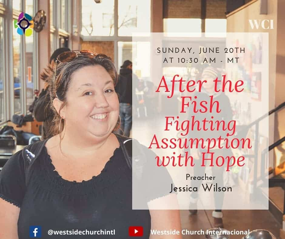 After the Fish: Fighting Assumptions with Hope